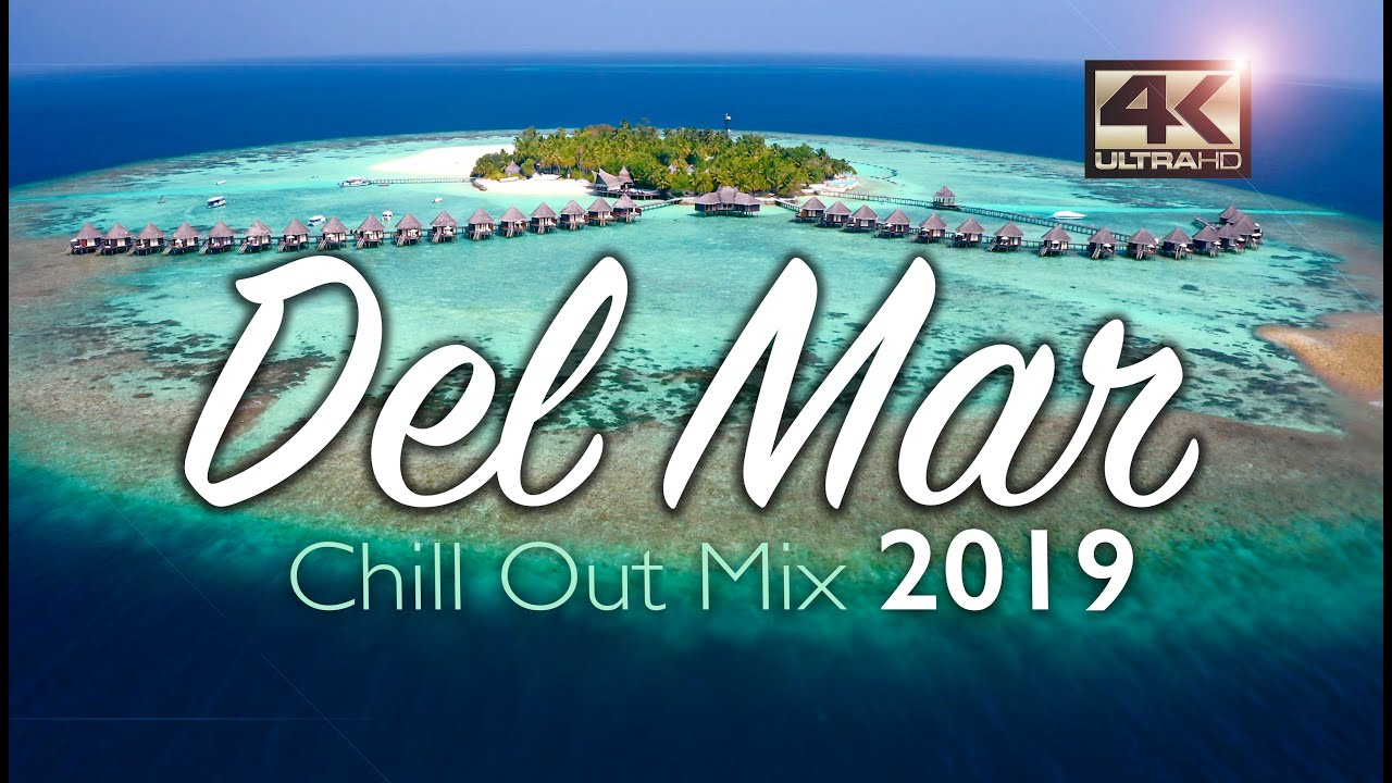 bc2b66e4bd28 Del Mar Chillout Mix 2019 - Relax Music - Chill Out Music - Summer Mix 2019  - Del Mar Music 2019