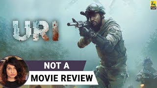 Uri: The Surgical Strike | Not A Movie Review | Aditya Dhar | Sucharita Tyagi