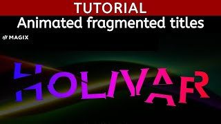 Tutorial How to create a fragmented title Magix Movie Edit Pro