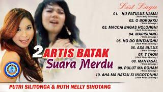 Full Album - 2 Artis Batak Suara Merdu   Putri Silitonga & Ruth Nelly Sihotang   Batak Terpopuler