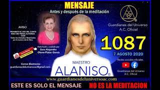 1087 MENSAJE ANTES Y DESPUES DE LA MEDITACION DEL 7 DE AGOSTO 2020