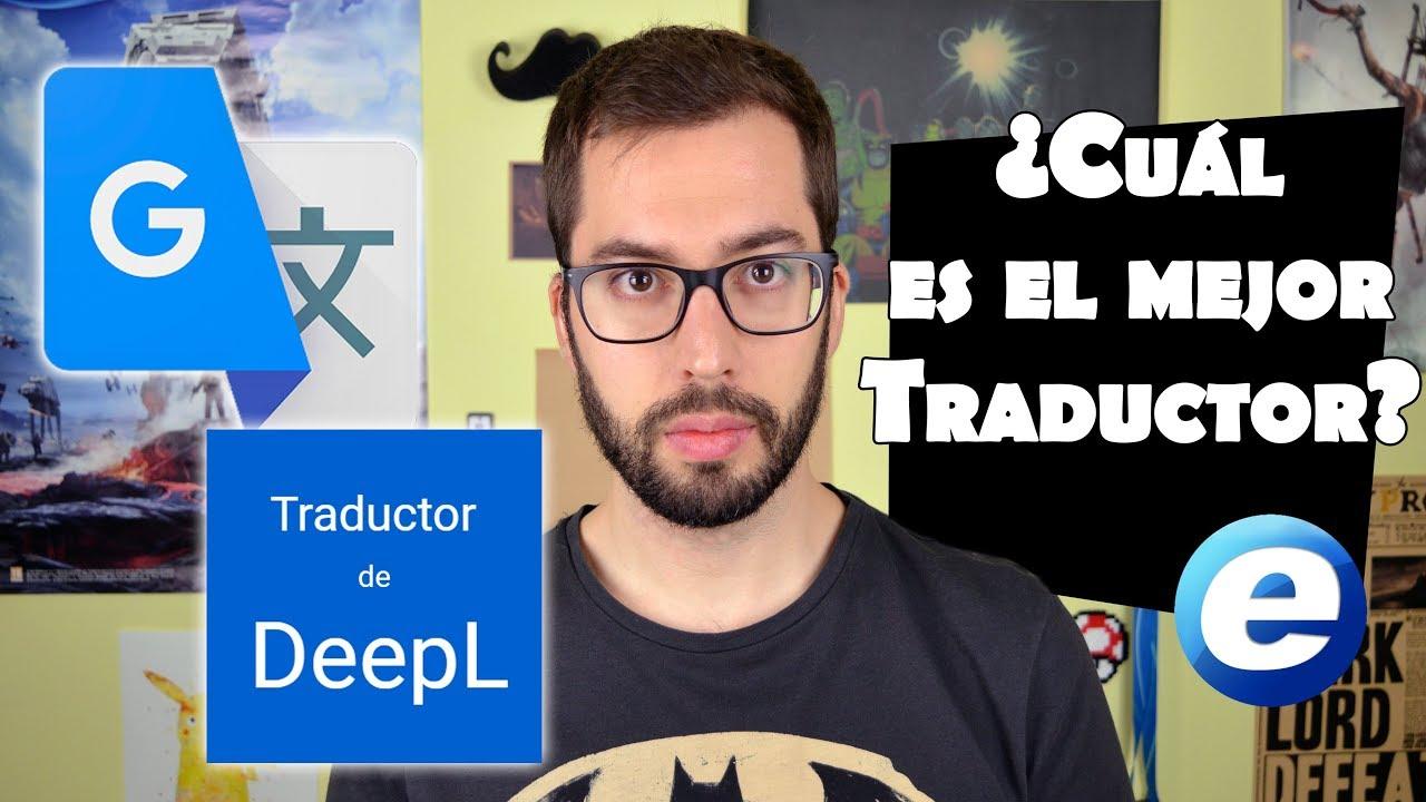 Traductor de Google vs Traductor de DeepL - YouTube