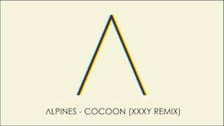 Alpines - Cocoon (xxxy Remix)