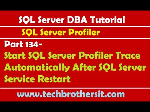 SQL DBA 134-Start SQL Server Profiler Trace Automatically After SQL Server Service Restart