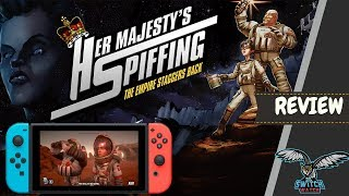 Her Majesty's SPIFFING Nintendo Switch Review