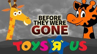 TOYS R US | Before They Were GONE | US & UK Closure