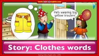 Story for learning clothes words. English for kids with teachkidsenglish.com