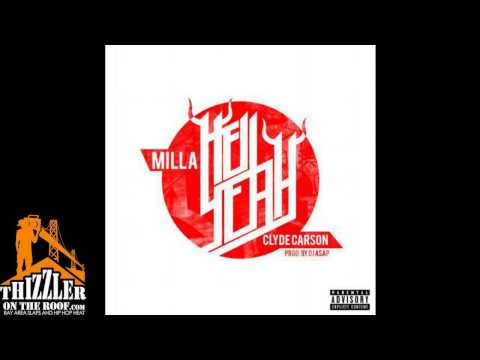 Milla ft Clyde Carson  Hell Yeah Prod DJ ASAP Thizzlercom