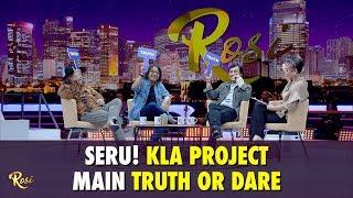 KLa Project Main Truth or Dare, Ketahuan Siapa Tukang Ngambek - ROSI