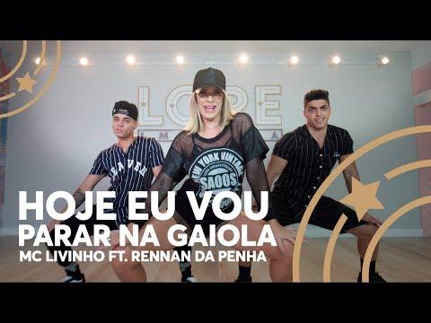 Hoje eu vou parar na gaiola - MC Livinho ft Rennan da Penha - Lore Improta  Coreografia