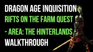 Dragon Age Inquisition Walkthrough Rifts On The Farm Quest (The Hinterlands) Gameplay Let