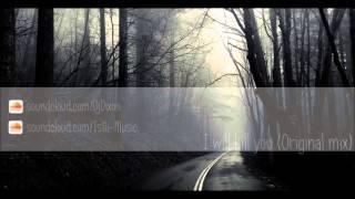 Dixon x Istii - I will kill you (Original Mix)
