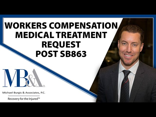Workers' Compensation Medical Treatment Requests - Post SB 863