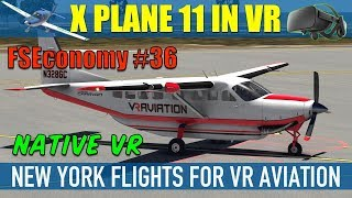 X Plane 11 Native VR FSEconomy #36 Carenado 208B In New York Oculus Rift