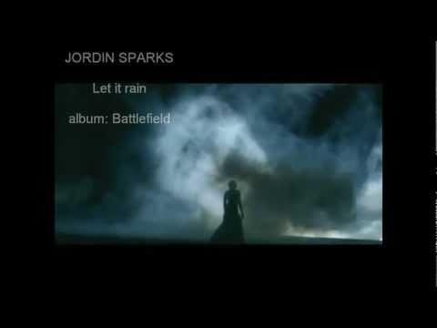 JORDIN SPARKS Let It Rain (unofficial video with lyrics)