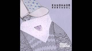 Ekkohaus - A Drive (MHR016-2)