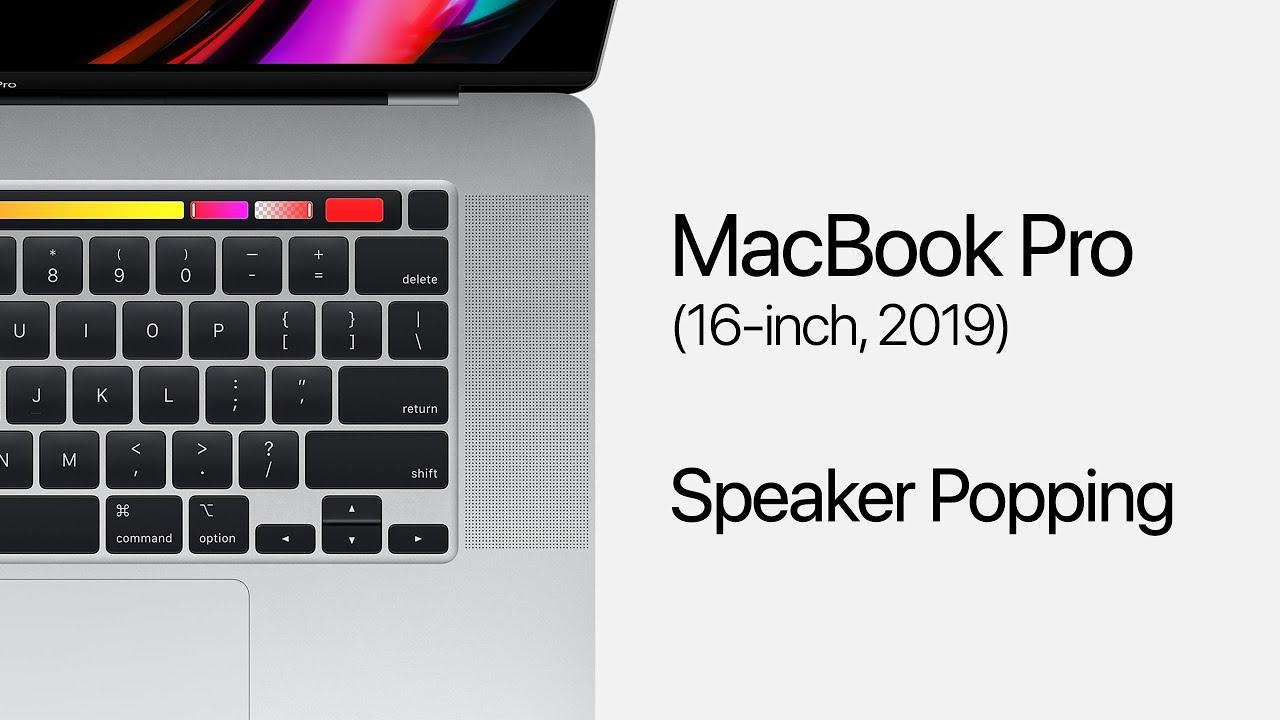 16-inch MacBook Pro — Speaker Popping