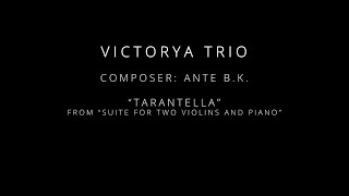 "Tarantella from ""Suite for two violins and piano"" (Ante B.K.) - played by Victorya Trio"