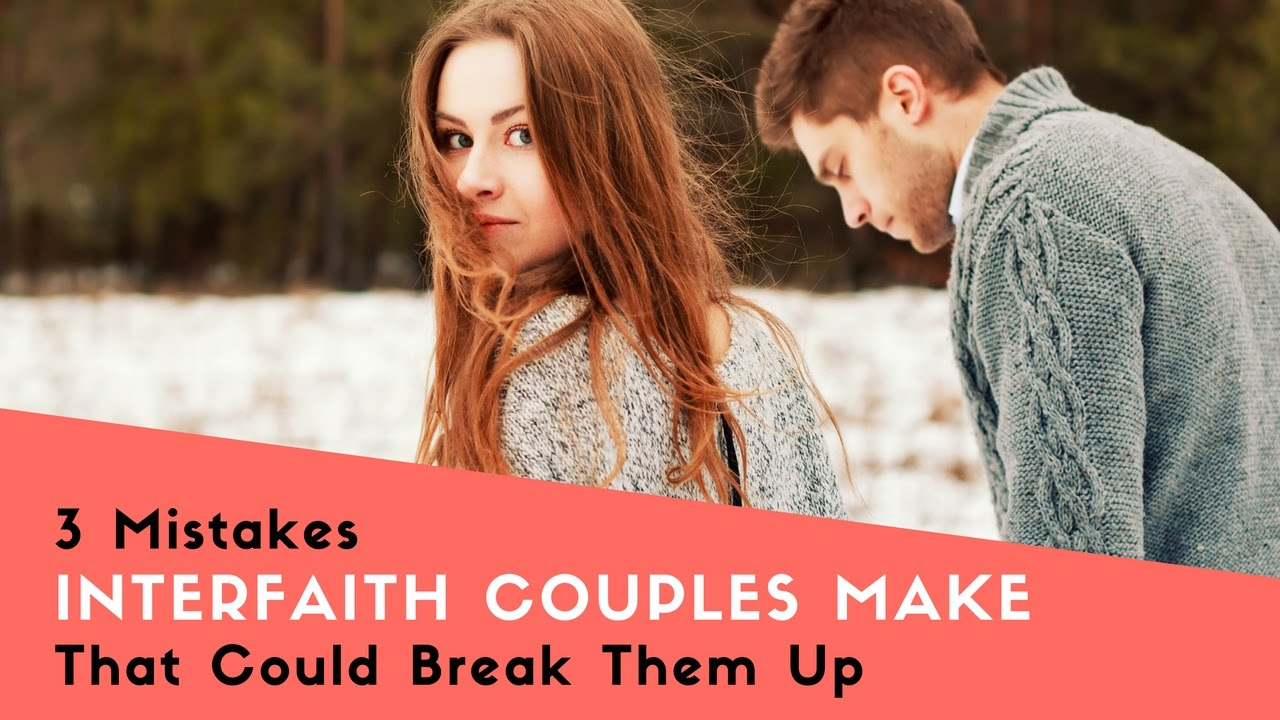 Tips for Interfaith Couple or Interfaith Marriage: 3 Mistakes That Could  Break You Up