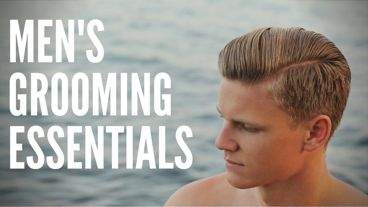 Men's Grooming Essentials - Series Intro - YouTube