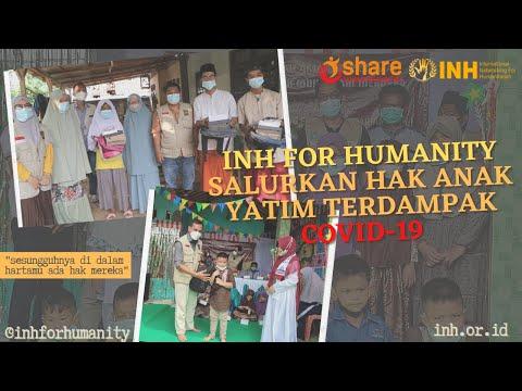 INH for Humanity Salurkan Hak Anak Yatim yang Terdampak Covid-19 I INH for Humanity