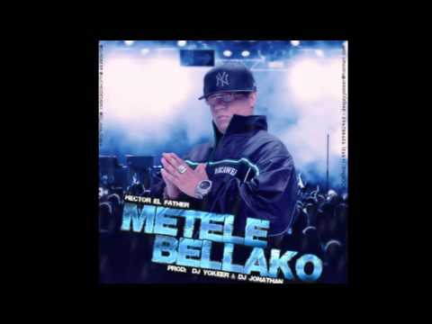"Hector ""El Father"" - Metele Bellako Prod. By Dj Yokeer & Dj Jonathan MIX DICIEMBRE 2013"