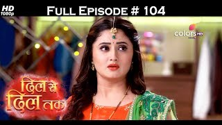 Dil Se Dil Tak - 26th June 2017 - दिल से दिल तक - Full Episode (HD)