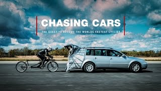 Chasing Cars - The quest to become the worlds fastest cyclist