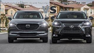 2017 Mazda CX-5 vs 2018 Lexus NX 300 [Lastest News]