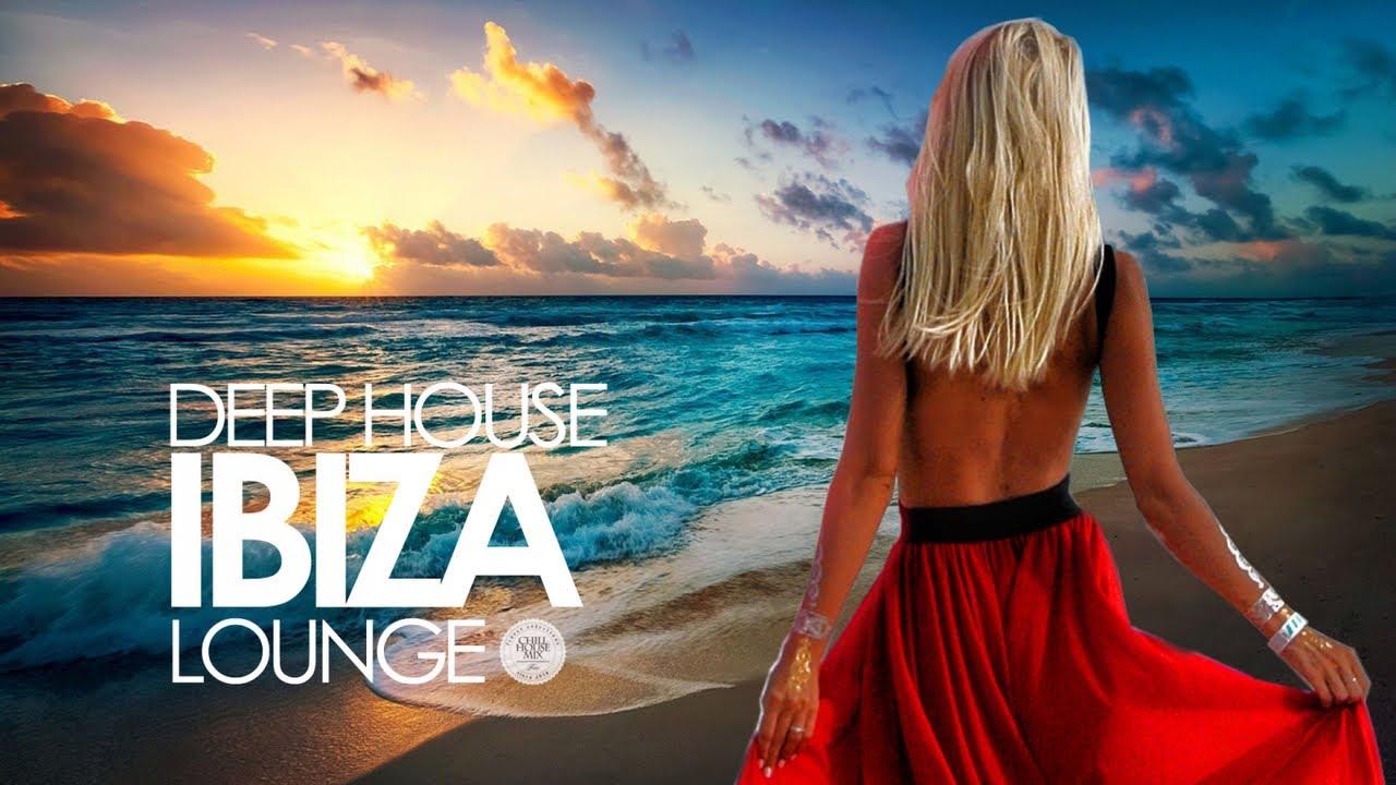 Deep House 2019 Ibiza Sunset Lounge Mix Youtube