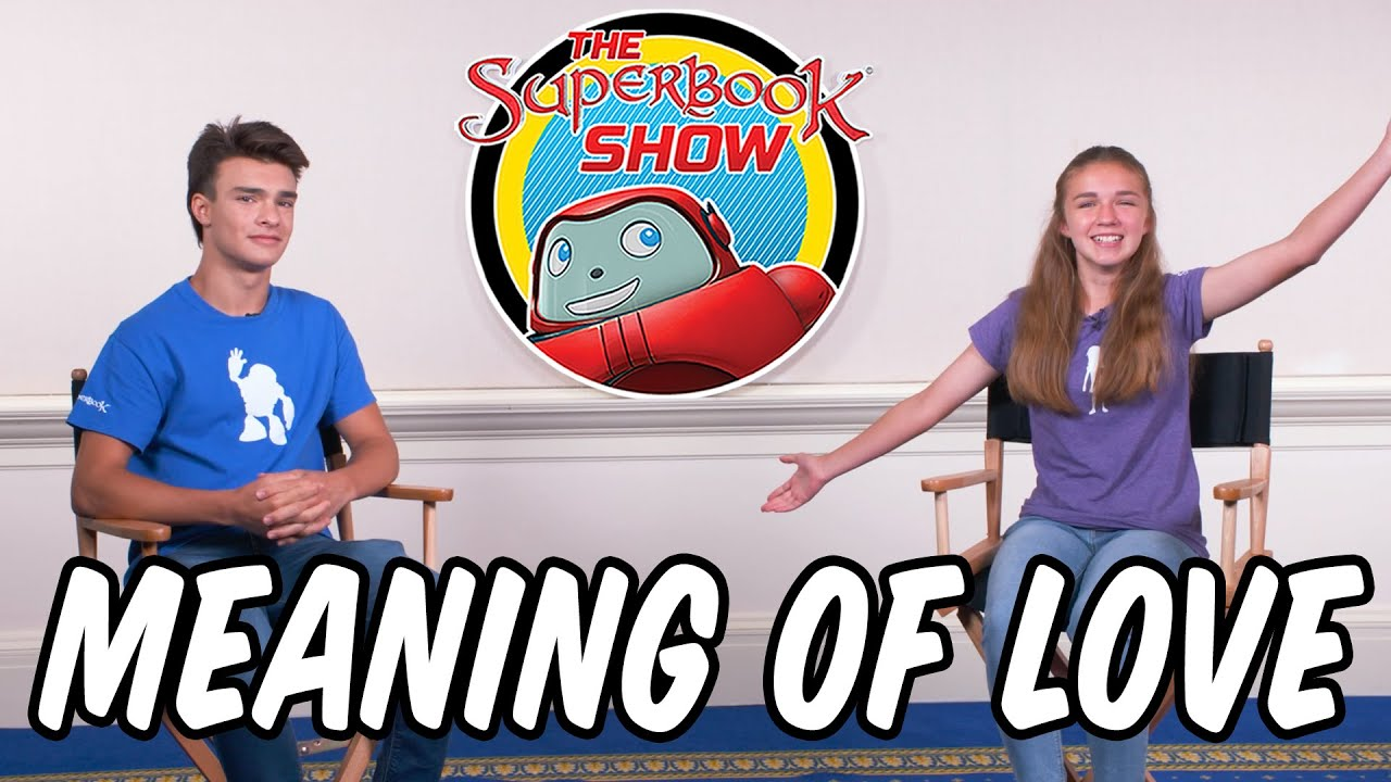Meaning of Love - The Superbook Show