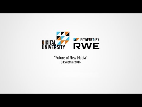 "Digital University ""Future of New Media"" – powered by RWE"