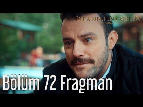 İstanbullu Gelin 72. Bölüm Fragman