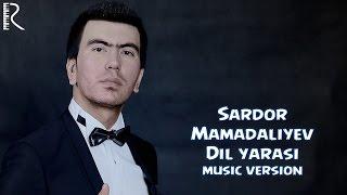 Сардор Мамадалиев - Дил яраси