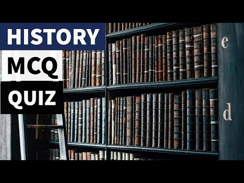 History MCQ Quiz - SSC CHSL , UGC NET,CGL,CDS, NDA,UPSC,IAS,Railways,KVS,DSSSB,CTET,Police,CLAT,IHM