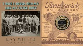 1928, I Wish I Could Shimmy Like My Sister Kate, Ray Miller Orch. Hi Def, 78RPM