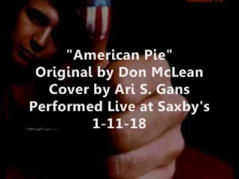 American Pie (Live, Original by Don McLean, Cover by Ari S. Gans)