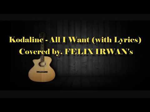 Kodaline - All I Want - Acoustic (with lyrics) covered by.FELIX IRWAN