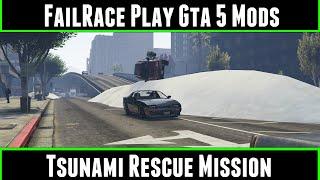 FailRace Play Gta 5 Mods Tsunami Rescue Mission
