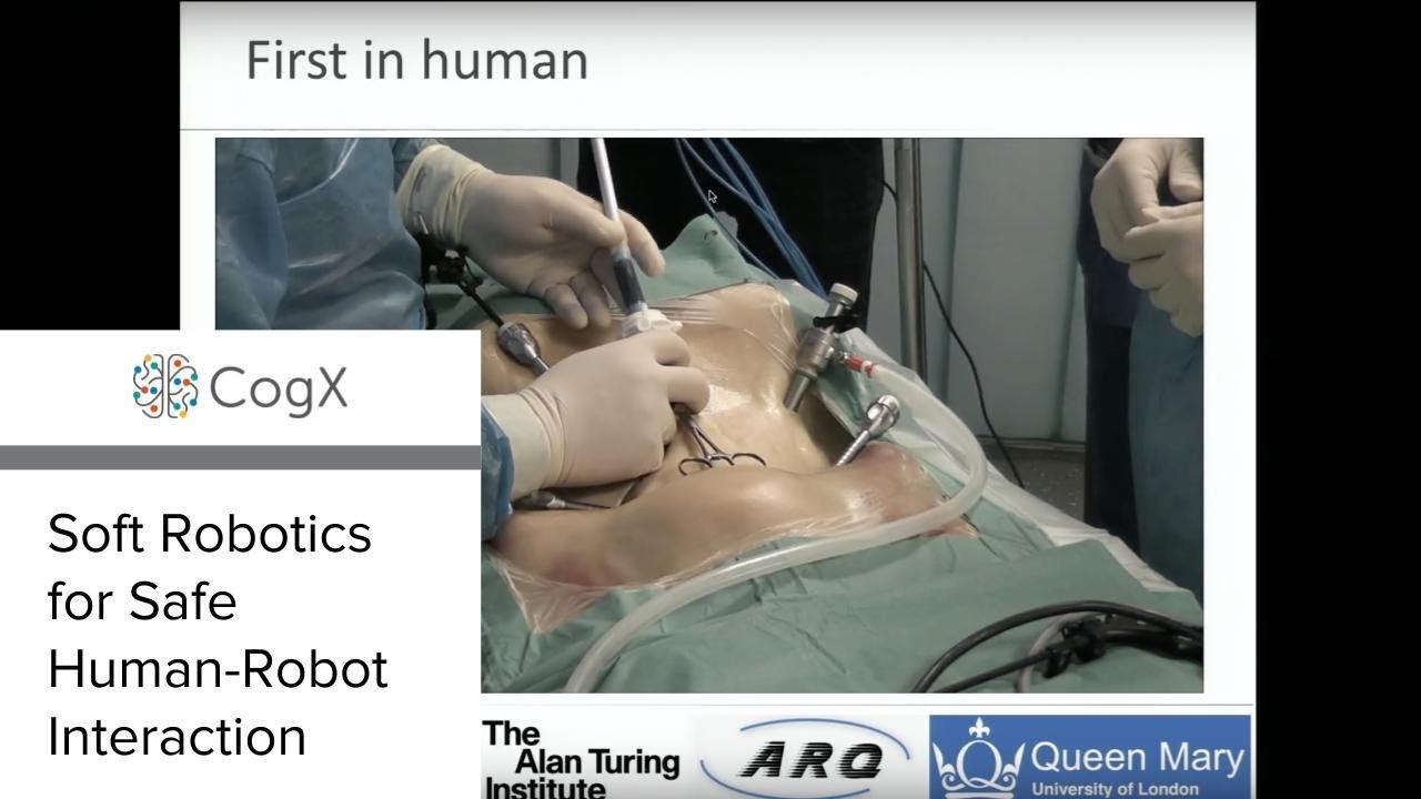 CogX 2018 - Soft Robotics for Safe Human-Robot Interaction