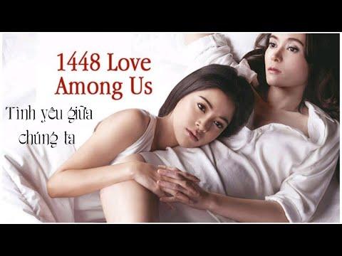 [Bách Hợp] [Viet sub] Tình Yêu Giữa Chúng Ta – 1448 Love Among Us (Thái Lan) (LGBT) || Xứ Sở Mỹ Nhân