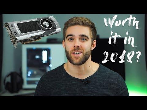 IS THE GTX 780TI STILL GOOD IN 2018?