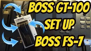 Boss GT-100 - How To Set Up the Boss FS-7 Footswitch ¦ My 100th Video!!