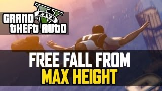 GTA 5 Freefall From MAX Height - GTA V Sky Diving From Highest Point