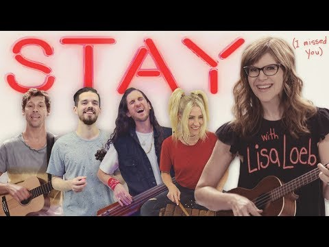 Stay (I Missed You) – Walk off the Earth & Lisa Loeb