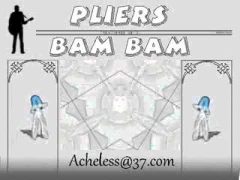 Pliers  Bam Bam