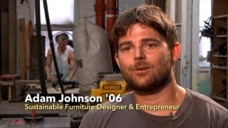 Adam Johnson '06 -- Sustainable Design From Reclaimed Wood