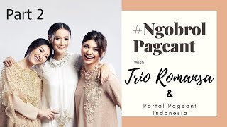 NGOBROL PAGEANT with TRIO ROMANSA & PORTAL PAGEANT INDONESIA (Part 2)