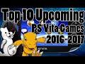 Top 10 Upcoming PS Vita Games (2016-2017)