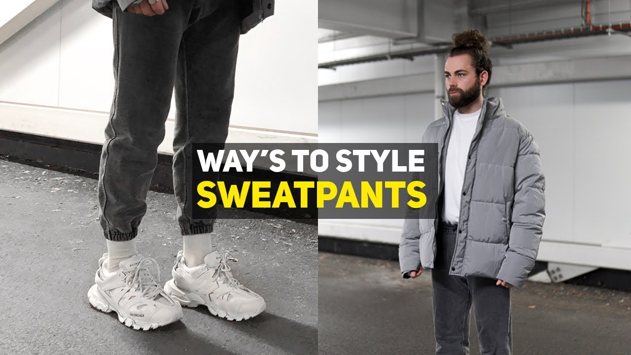HOW TO STYLE SWEATPANTS   20 Outfit Ideas   Men's Fashion Lookbook